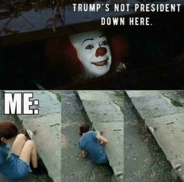 mes-trumps-not-president-down-here-pennywise-changes-tactics-20312615.png